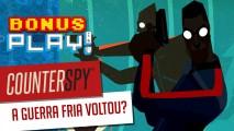 BonusPLAY! CounterSpy – A Guerra Fria voltou?