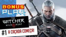 BonusPLAY! The Witcher 3: Wild Hunt #1 – A caçada começa!