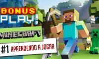BonusPLAY! Especial Dia das Crianças – Minecraft: Aprendendo a jogar!