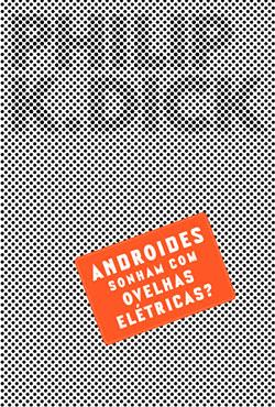 androides-sonham-com-ovelhas-eletricas-livro